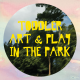 Teach Us How - Toddler Art & Play In The Park 2017